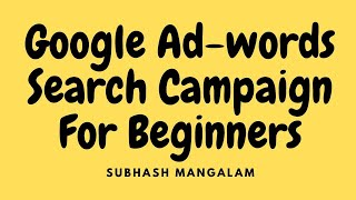 Google Ad-words Search Campaign For Beginners 2019