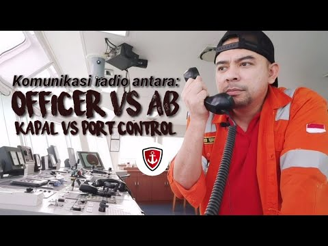 RADIO COMMUNICATION BETWEEN VESSEL and PORT CONTROL & OFFICER and AB | DAILY PELAUT