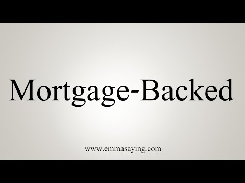 How To Pronounce Mortgage-Backed