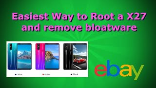 Rooting Your Ebay X27 Plus Android phone- easily remove bloatware