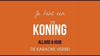 Je Bent Een Koning! (Karaoke)