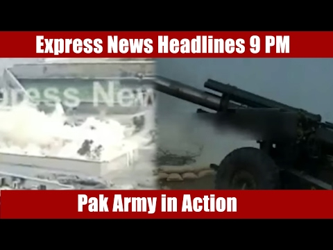 Express News Headlines and Bulletin - 09:00 PM | 19 February 2017