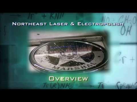 Northeast Laser Overview Laser Marking Laser Welding Laser Cutting Electropolish Passivate