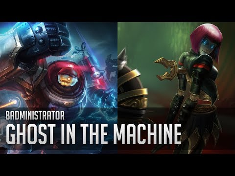 Badministrator - Ghost in the Machine (Blitzcrank/Orianna Tr