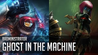 Repeat youtube video Badministrator - Ghost in the Machine (Blitzcrank/Orianna Tribute)