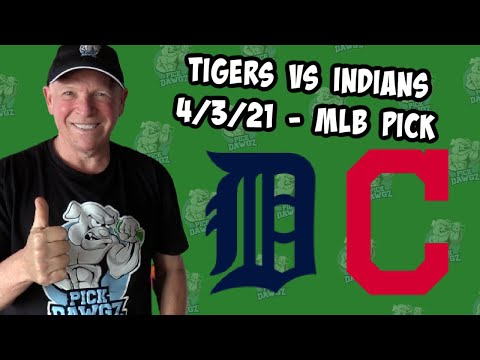 Detroit Tigers vs Cleveland Indians 4/3/21 MLB Pick and Prediction MLB Tips Betting Pick