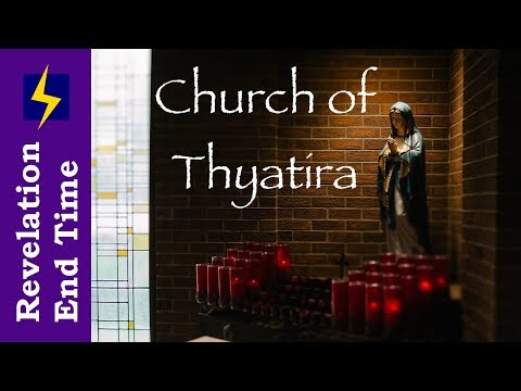 Revelation 2:18-29 Thyatira, Roman Catholic Church