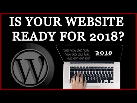 How To Prepare Your WordPress Website for 2018 - Speed Security SEO Social Media & Email Marketing