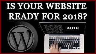 How To Prepare Your WordPress Website for 2018 - Speed Security SEO Social Media & Email Marketing thumbnail