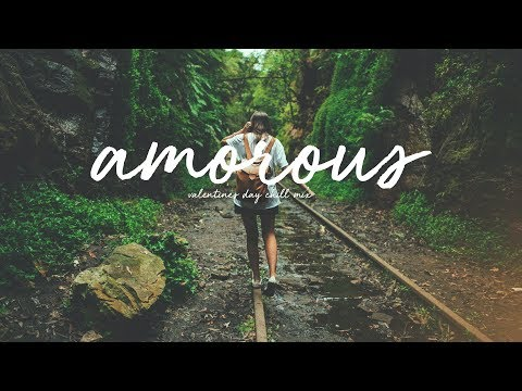 Amorous | Valentine's Day Chill Mix