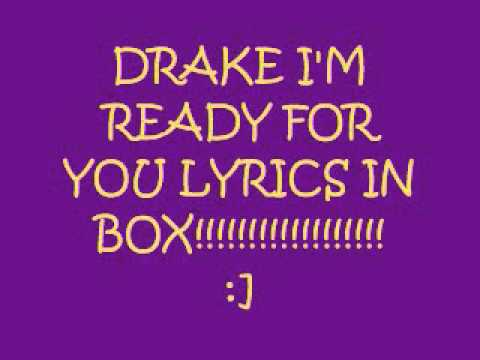DRAKE NEW (2010) IM READY FOR YOU LYRICS IN BOX