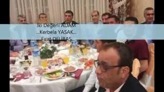 Kerbela YASAK - Fırat DELİBAŞ