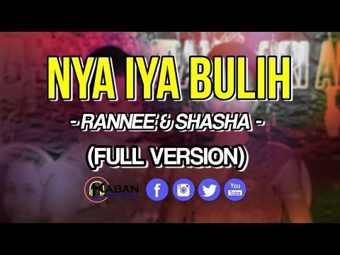 Rannee & Shasha | Nya Iya Bulih (Full Version)