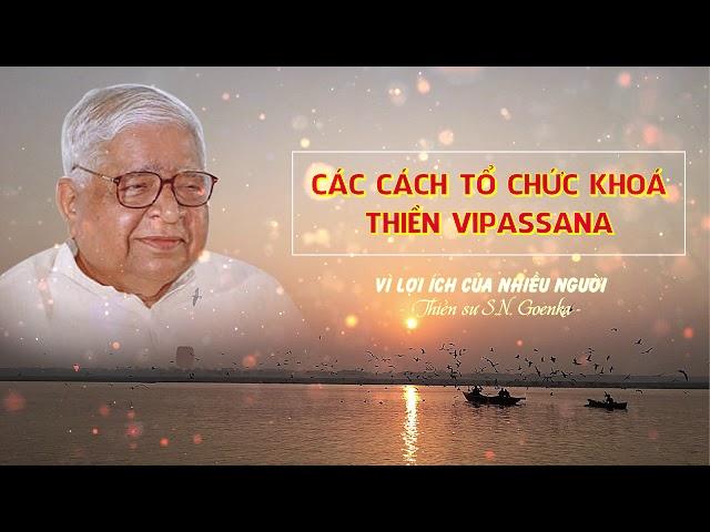 Vì lợi ích của nhiều người - Các cách tổ chức khóa thiền Vipassana - S.N.Goenka