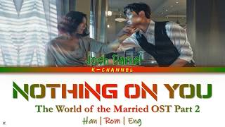Nothing On You Josh Daniel The World of the Married 부부의 세계 OST Part 2 Lyrics 가사 Han Rom Eng