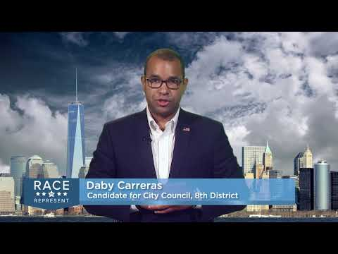 Race To Represent 2017: Manhattan District 8 City Council Daby Carreras Candidate Statement