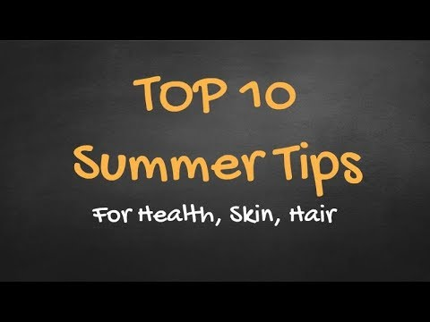 top-10-healthy-summer-tips-for-body,-skin-and-hair