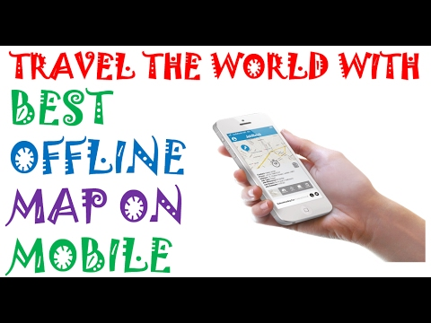 Best Offline Map For Android , i-phone And Windows mobile | Offline Google  Map And Navigation