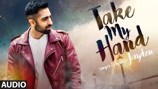 TAKE MY HAND  Full Audio Song | JAYDEN | Latest Songs | T-Series