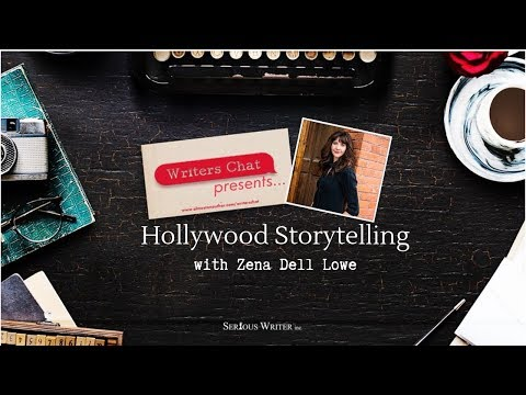 Writers Chat ~ Hollywood Storytelling With Zena Dell Lowe