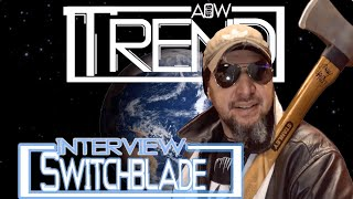 AOW Trend Interview: Switchblade