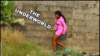 THE UNDER WORLD (XPLOIT COMEDY)