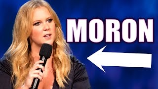 Amy Schumer is a Total Moron