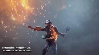 Battlefield 1 OST- Track #5: Prologue We Push...