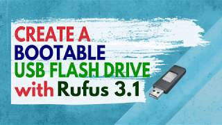 Create windows 7/8/8.1/10 bootable USB flash drive with RUFUS 3.1 easily_2018