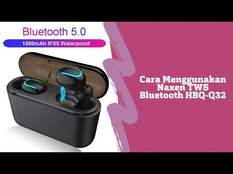 cara-koneksi-dan-cara-menggunakan-naxen-headset-bluetooth-tws-hbq-q32