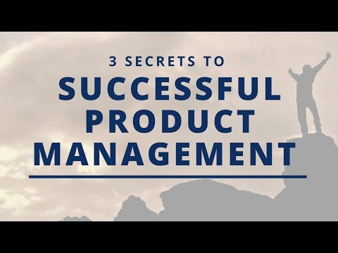 3 Secrets to Successful Product Management