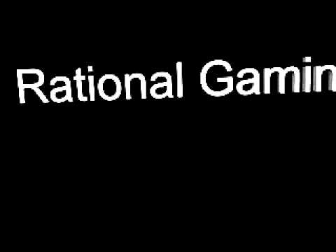 Rational Gaming Intro