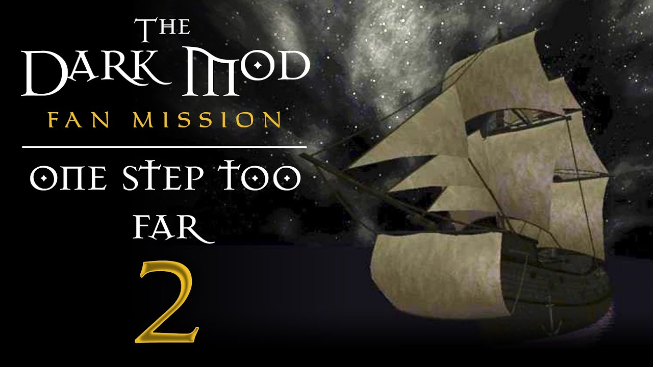 Let's Play The Dark Mod: One Step Too Far - 2 - One Step Too Far Off The Edge Of The World