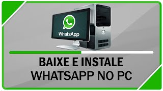 Como baixar e instalar WhatsApp no PC ( Sem BlueStacks )