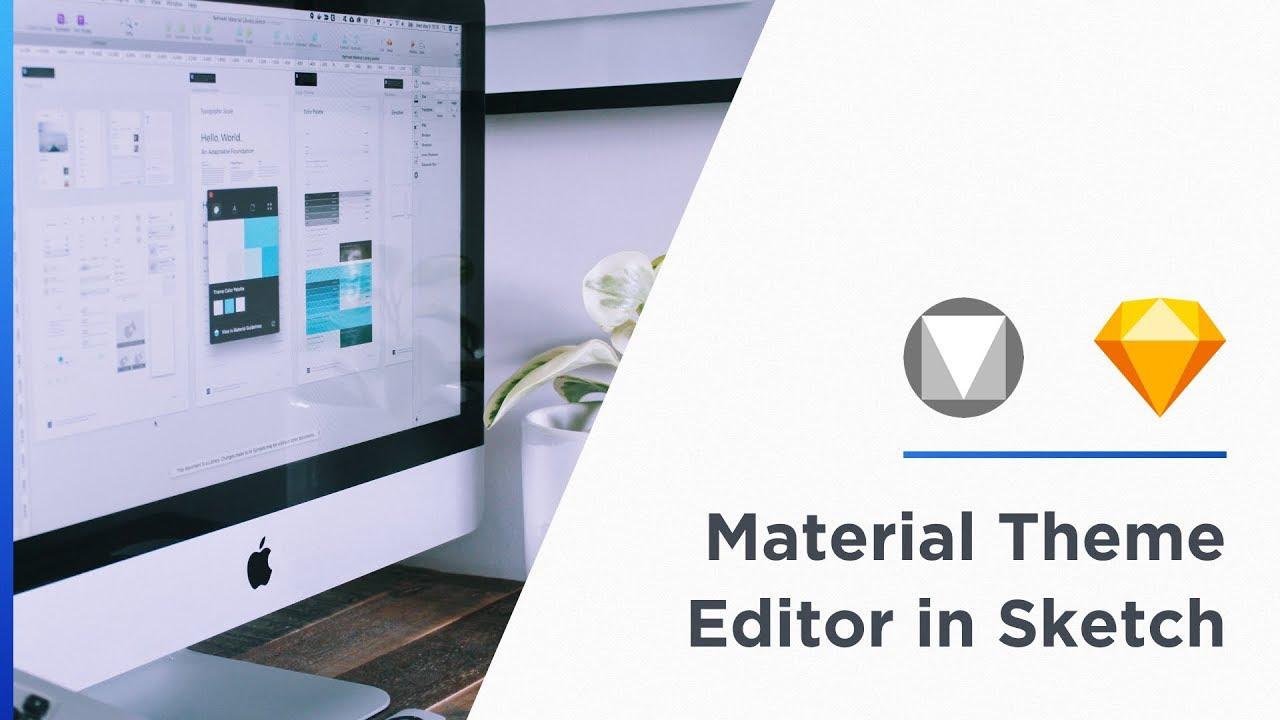 Material Theme Editor in Sketch — Google I/O 2018