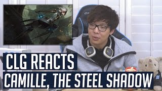 CLG Reacts - Camille The Steel Shadow