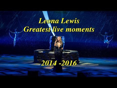 Leona Lewis - Greatest live moments - high notes (2014 - 2016)