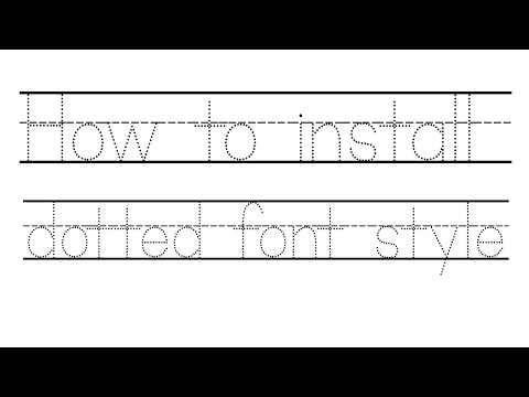 (Tutorial) How To Install A Dotted Font Style In Your Computer