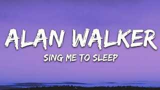 Alan Walker - Sing Me To Sleep (Lyrics / Lyric Video) Letra