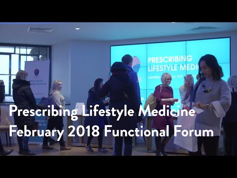 Prescribing Lifestyle Medicine: February 2018 Functional Forum  [James Maskell]