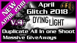 Dying Light Duplication Glitch in Bulks 14 April 2018 PS4 |Xbox|PC Version 4.0