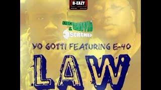 yo gotti ft e 40 law slowed down remix by dj b eazy