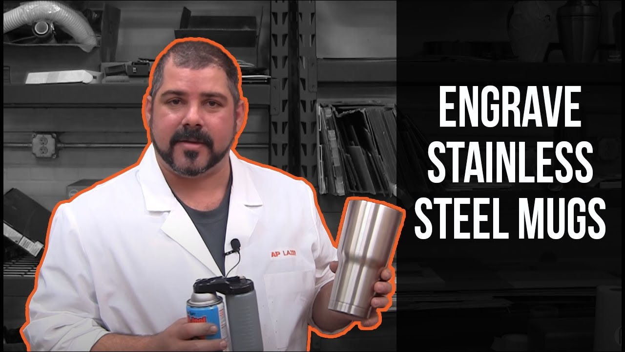 9d76b4d148a Learn How To Engrave Your Stainless Steel Tumbler Mug | AP Lazer