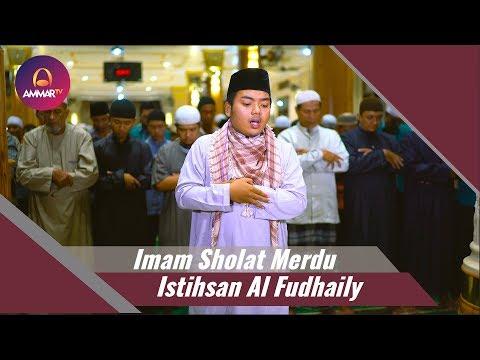 Imam Sholat Merdu Istihsan Al Fudhaily Surat Al fatihah Surat Al A'raf 40 43