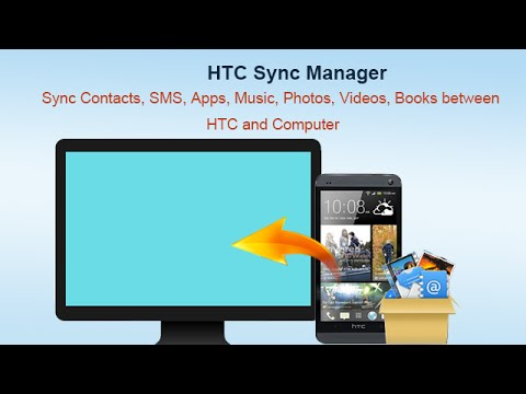 HTC Sync Manager - Sync Contacts, SMS, Apps, Music, Photos, Videos, Books between HTC and Computer