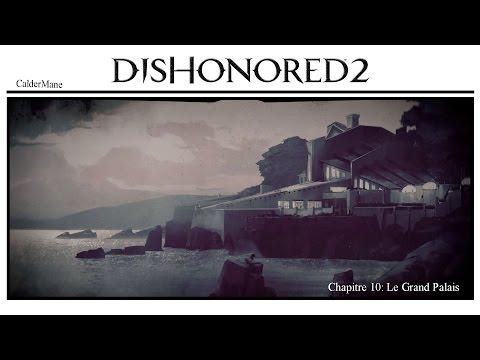 [ Dishonored 2 Guide Fr   Fantomatique - Pacifique ] : 2/2 10 Grand palais