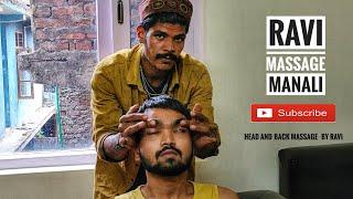 Best Indian Head & Back Massage - Head, Scalp and Back Massage by Ravi | Manali | ASMR