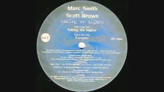 Marc Smith & Scott Brown - Taking Me Higher