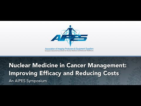 """AIPES Symposium """"Nuclear Medicine in Cancer Management: Improving Efficacy and Reducing Costs"""""""