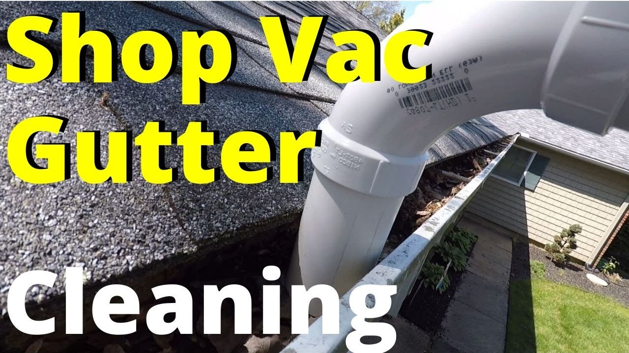 Shop Vac Gutter Cleaning Attachment Diy Youtube